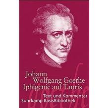 Iphigenie auf Tauris: Ein Schauspiel. Leipzig 1787 (Suhrkamp BasisBibliothek)
