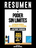 Resumen De 'Poder Sin Limites: La Nueva Ciencia Del Desarrollo Personal - De Anthony Robbins'
