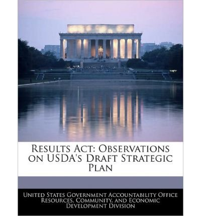 Results ACT: Observations on USDA's Draft Strategic Plan (Paperback) - Common
