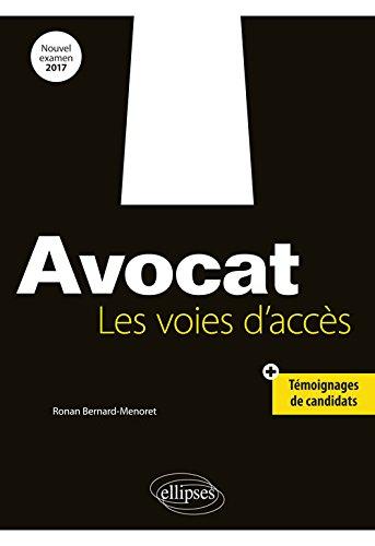 Avocat. Les voies d'accès par Ronan Bernard-Menoret