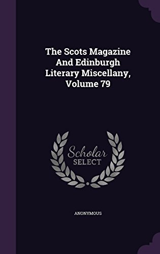 The Scots Magazine And Edinburgh Literary Miscellany, Volume 79