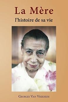 La Mère: L'histoire de sa vie (French Edition) di [Van Vrekhem, Georges]