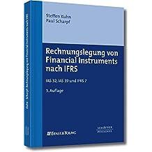 Rechnungslegung von Financial Instruments nach IFRS: IAS 32, IAS 39 und IFRS 7