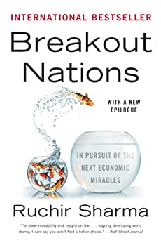 Breakout Nations: In Pursuit of the Next Economic Miracles von [Sharma, Ruchir]