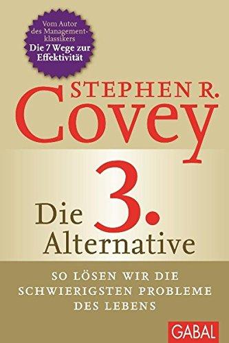Die 3. Alternative: So lösen wir die schwierigsten Probleme des Lebens (Dein Leben) (Die Psychologie Der Persönlichkeit 3.)