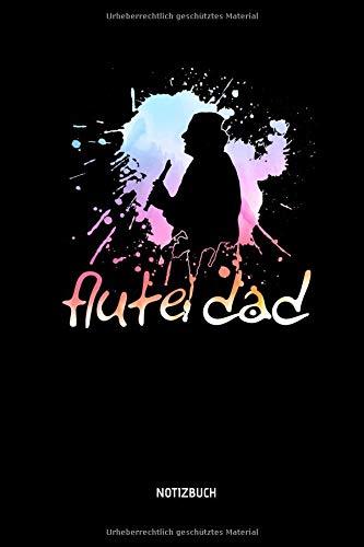 Flute Dad - Notizbuch: Lustiges Blockflöten Notizbuch. Tolle Flöten Zubehör & Flötisten Geschenk Idee zum Vatertag. -