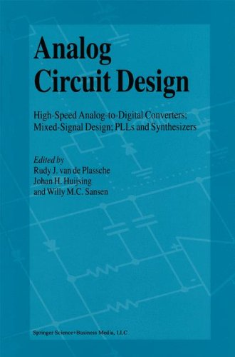 Analog Circuit Design: High-Speed Analog-to-Digital Converters, Mixed Signal Design; PLLs and Synthesizers