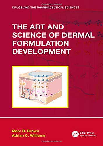 The Art and Science of Dermal Formulation Development (Drugs and the Pharmaceutical Sciences)