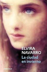 La ciudad en invierno par Elvira Navarro