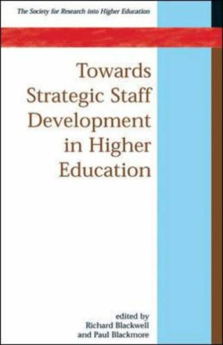 Towards Strategic Staff Development in Higher Education (SRHE and Open University Press Imprint)