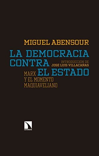 La democracia contra el Estado: Marx y el momento maquiaveliano (Mayor n 646)