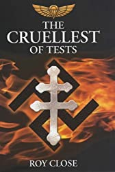 The Cruellest of Tests by Roy Close (2005-03-01)
