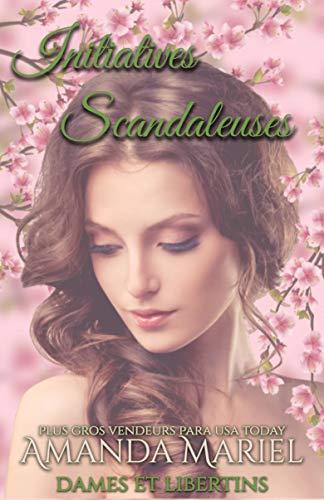 Initiatives scandaleuses (Dames et Libertins t. 1) par Amanda Mariel
