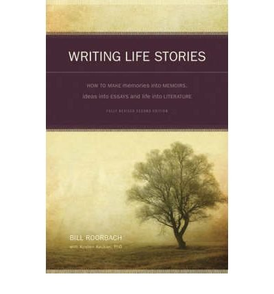 (Writing Life Stories: How to Make Memories Into Memoirs, Ideas Into Essays, and Life Into Literature (Revised)) By Roorbach, Bill (Author) Paperback on 01-Jul-2008