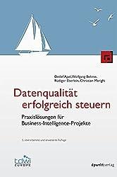 Datenqualität erfolgreich steuern: Praxislösungen für Business-Intelligence-Projekte (Edition TDWI)