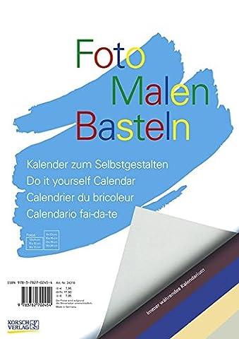 Foto, Malen, Basteln (bunt). Format A4: Kalender zum Selbstgestalten. Immer währendes Kalendarium