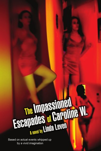 The Impassioned Escapades of Caroline W.