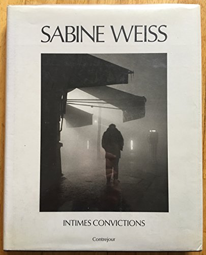 Intimes convictions par Sabine Weiss