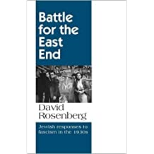 Battle for the East End: Jewish Responses to Fascism in the 1930s