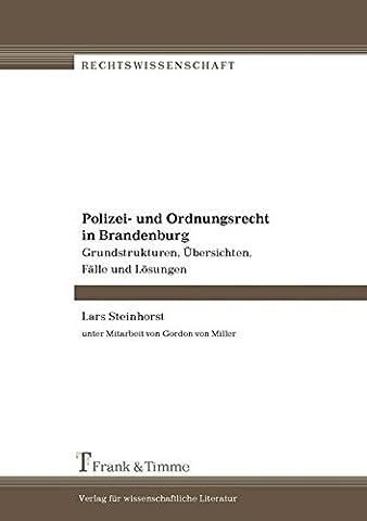 Polizei- und Ordnungsrecht in Brandenburg: Grundstrukturen, Übersichten, Fälle und Lösungen (Rechtswissenschaft)