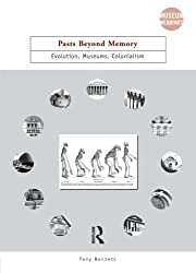 Pasts Beyond Memory: Evolution, Museums, Colonialism (Museum Meanings)