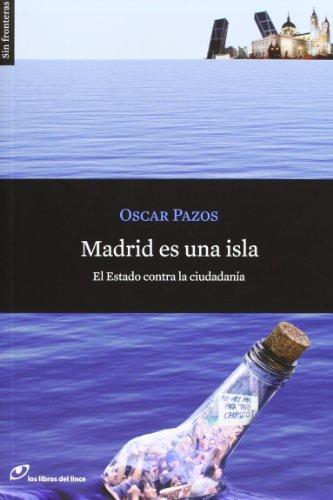 Madrid Es Una Isla: El Estado Contra La Ciudadanía (Sin fronteras)