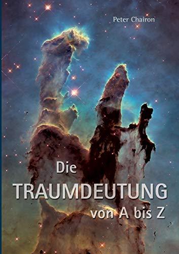 Die Traumdeutung von A bis Z: Tiefenpsychologie und Spiritualität