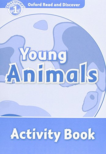 Oxford Read and Discover 1. Young Animals Activity Book