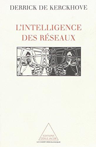 L'intelligence des réseaux par Derrick de Kerckhove