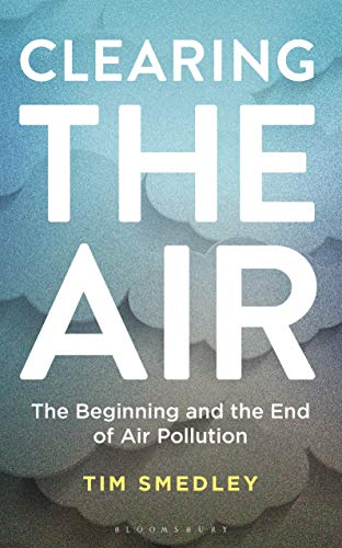 Clearing the Air: The Beginning and the End of Air Pollution (English Edition)