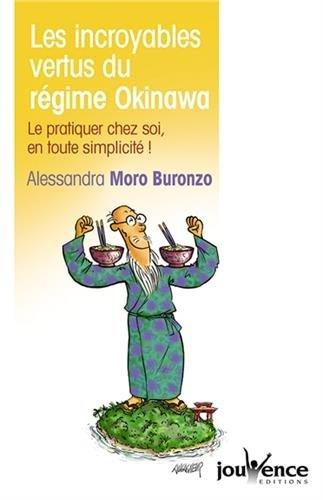 Les incroyables vertus du régime Okinawa : Le pratiquer chez soi en toute simplicité ! par Alessandra Moro Buronzo