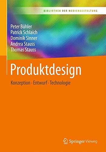 Produktdesign: Konzeption – Entwurf – Technologie (Bibliothek der Mediengestaltung)