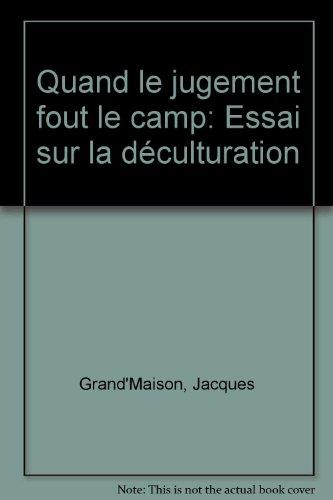 QUAND LE JUGEMENT FOUT LE CAMP N.E. [Paperback] by GRAND'MAISON,JACQUES