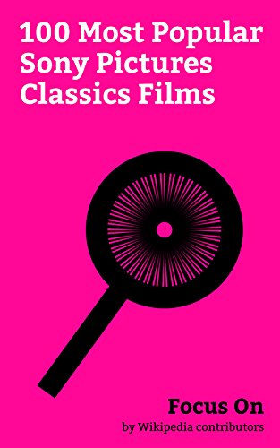Focus On: 100 Most Popular Sony Pictures Classics Films: The Comedian (2016 film), Whiplash (2014 film), Elle (film), Midnight in Paris, The Red Turtle, ... A Dangerous Method, etc. (English Edition)