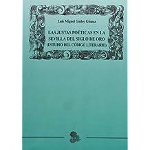 Las justas poéticas en la Sevilla del Siglo de Oro (Estudio del código literario) (LITERATURA)