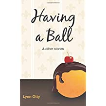Having a Ball and Other Stories