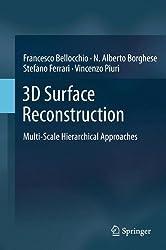 3D Surface Reconstruction: Multi-Scale Hierarchical Approaches by Francesco Bellocchio (2012-10-29)