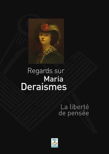 Maria Deraismes - Regards sur Maria Deraismes - La liberté de pensée. par COLLECTIF - ANDREE PRAT