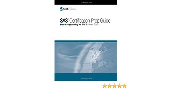 SAS Certification Prep Guide: Base Programming for SAS9: Amazon.co ...