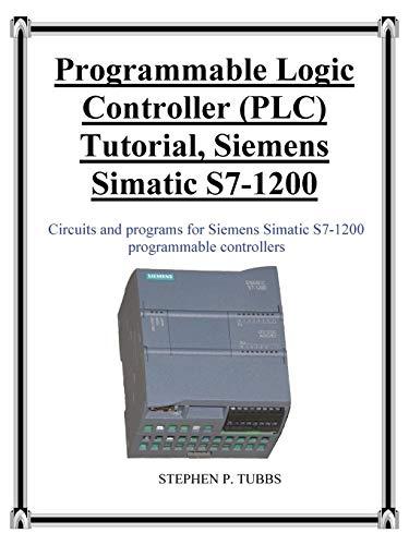 Programmable Logic Controller (PLC) Tutorial, Siemens Simatic S7-1200 Programmable Logic Controller, Plc