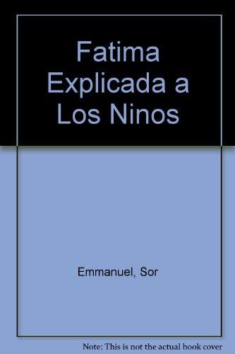 Fatima Explicada a Los Ninos par Sor Emmanuel