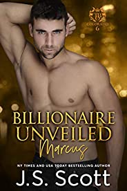 Billionaire Unveiled ~ Marcus: A Billionaire's Obsession Novel (The Billionaire's Obsession Book 11) (