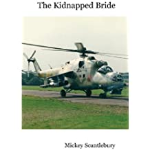 The Kidnapped Bride by Mickey Scantlebury (2010-08-30)