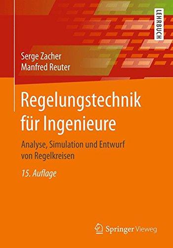 regelungstechnik-fur-ingenieure-analyse-simulation-und-entwurf-von-regelkreisen