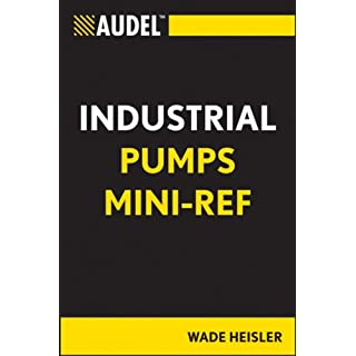AUDEL INDUSTRIAL PUMPS MINI-RE (Audel Technical Trades Series, Band 1)