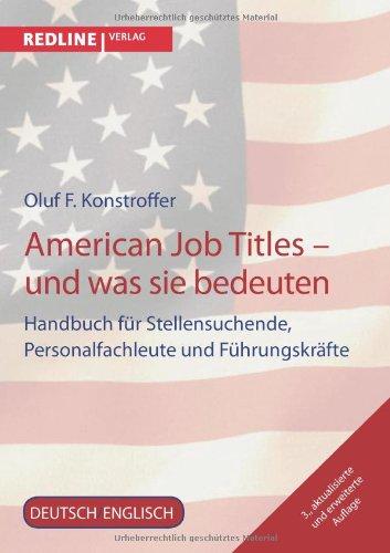 American Job Titles - und was sie bedeuten: Handbuch Für Stellensuchende, Personalfachleute Und Führungskräfte