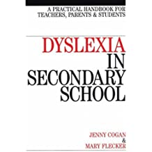 Dyslexia in Secondary School: A Practical Handbook for Teachers, Parents and Students by Cogan, Jenny, Flecker, Mary, Cogan, John (2004) Paperback