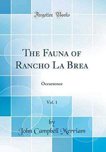 The Fauna of Rancho La Brea, Vol. 1: Occurrence (Classic Reprint) (Rancho La Brea)