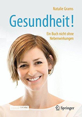 Gesundheit!: Ein Buch nicht ohne Nebenwirkungen