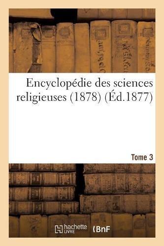 Encyclopédie des sciences religieuses. Tome 3 (1878) par Sans Auteur